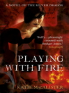 Playing with Fire (eBook): The Silver Dragons Series, Book 1